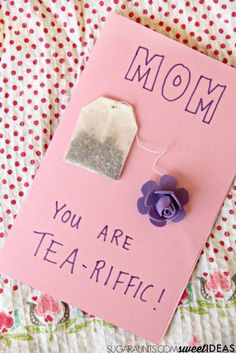 Mothers Day craft Mom, You are TEA-Riffic card for moms who love tea!
