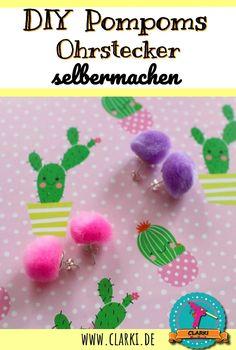 DIY & Selbermachen: Pompoms Ohrstecker aus Pompom und Brisuren einfach selbst herstellen.