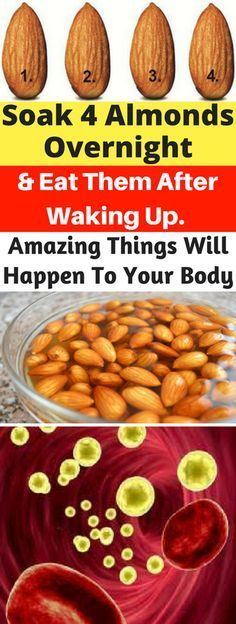Soak 4 Almonds Overnight And Eat Them After Waking Up. Amazing For The Body