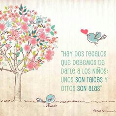 There're two gifts for children's: the first are roofs, and the other is wings. Words Quotes, Life Quotes, Sayings, Baby Quotes, Quotes For Kids, Family Quotes, Quotes En Espanol, More Than Words, Spanish Quotes