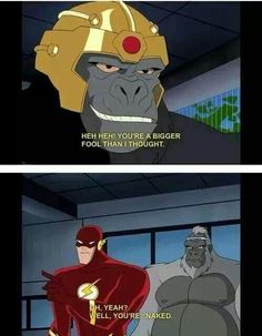 Wally West: The man who says what were all thinking. Actually own this episode