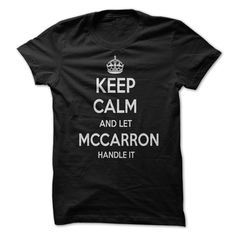 Keep Calm and let MCCARRON Handle it Personalized T-Shirt LN
