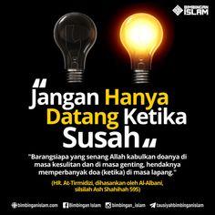 jangan datang hanya ketika susah saja Hadith Quotes, Muslim Quotes, Quran Quotes, Reminder Quotes, Self Reminder, Mood Quotes, Allah Islam, Islam Quran, Doa Islam
