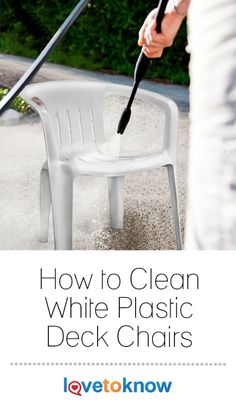 Once You Know How To Clean White Plastic Deck Chairs Properly Your Outdoor Furniture S Shine