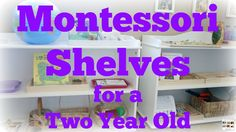 Montessori shelves work perfectly at home for toddlers and preschoolers. Here's an example of Montessori shelves and environment for a 2 year old.