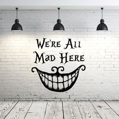 Alice in Wonderland Wall Decal Quote Vinyl Sticker Decals Quotes We're All Mad Here Wall Decal Quote Cheshire Cat Sayings Nursery Decor ZX69 by IncredibleDecals on Etsy https://www.etsy.com/listing/248696421/alice-in-wonderland-wall-decal-quote