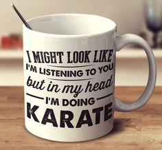 I Might Look Like I'm Listening To You, But In My Head I'm Doing Karat – Super Mug
