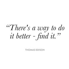 """There's a way to do it better - find it."" - Thomas Edison #innovation #entrepreneur #quote"
