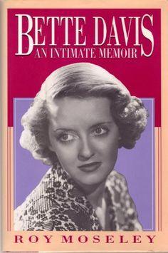 Bette Davis: An Intimate Memoir by Roy Moseley, http://www.amazon.com/dp/1556112181/ref=cm_sw_r_pi_dp_HZ6.ub1E5B21H