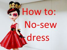 Clothes Tutorial: Easy no-sew dress for your Ever After High dolls by Ea...