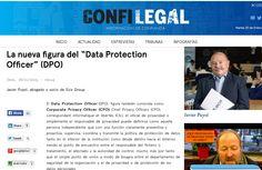 Javier Puyol nos habla en Confilegal de la figura del Data Protection Officer, encargado de velar por la protección de datos en la empresa.