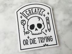 Create or Die Trying Sticker