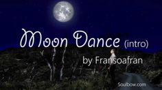Moon Dance (intro) by Fransoafran