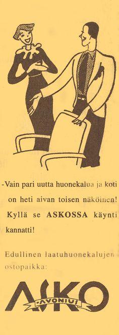 - Vain pari uutta huonekalua ja koti on heti aivan toisen näköinen! Kyllä se Askossa käynti kannatti! - Vanha Askon lehtimainos 1930-luvulta.