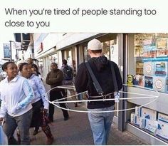 When You Are Tired Of People Standing Too Close To. ~ Memes curates only the best funny online content. The Ultimate cure to boredom with a daily fix of haha, hehe and jaja's. Funny Shit, Funny Pins, Funny Cute, The Funny, Funny Stuff, Daily Funny, Funny Relatable Memes, Funny Jokes, Funniest Memes