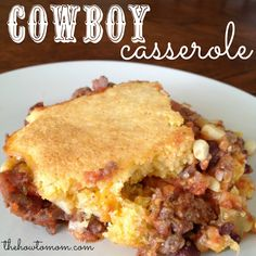cowboy casserole= yummy!  Tasted great and it made the cornbread on top more moist and delicious! I doubled the recipe and made it in a 13x9 pan to feed more and so I could have some left overs.