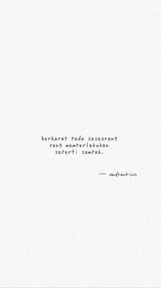 Quotes Indonesia Motivasi Singkat 62 Ideas For 2019 Quotes Rindu, Tumblr Quotes, Mood Quotes, Lyric Quotes, Faith Quotes, Life Quotes, Good Morning Texts, Morning Quotes, Portrait Quotes