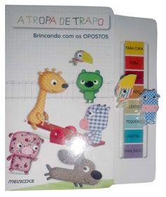 Livro A TROPA DE TRAPO BRINCANDO COM OS OPOSTOS - ISBN 9788506060308 com as melhores condições você encontra na Livraria SóLivros www.solivros.com.br - Confira!