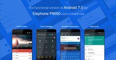 Elephone aggiorna il suo Elephone P9000 ad Android 7.0 Nougat