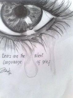 Tears are the silent language of grief
