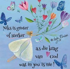 Goeie More, Afrikaans Quotes, Morning Blessings, Bible Quotes, Blessed, Inspirational Quotes, Faith, God, Wings