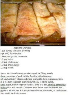 Apple Pie Enchiladas- can do cherry, too. Replace butter with earth balance and its cruelty-free 350 degreesApple Pie Enchiladas Swap out the butter for a delicious dessert! Apple Pie Enchiladas~~~~~ The magic is in the sauce. The 45 min. Köstliche Desserts, Delicious Desserts, Dessert Recipes, Yummy Food, Apple Desserts, Cake Recipes, Apple Recipes, Sweet Recipes, Apple Fritter Recipes