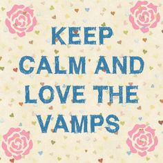 Keep Calm and Love The Vamps ~ by Alana