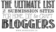 The Ultimate List of Submission Sites for Home, DIY & Craft Bloggers