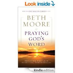 Praying God's Word: Breaking Free from Spiritual Strongholds - Kindle edition by Beth Moore. Religion & Spirituality Kindle eBooks @ AmazonSmile.