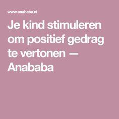 Je kind stimuleren om positief gedrag te vertonen — Anababa