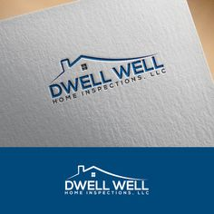Dwell Well - Create a design for a new home inspection company! by Mou@Art
