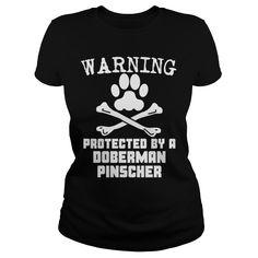 Warning Protected By A Doberman Pinscher Shirt Grandpa Grandma Dad Mom Girl Boy Guy Lady Men Women Man Woman Dog Lover