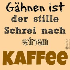 More on Atobe Social Local - Sprüche - Kaffeekunst Funny Facts, Funny Quotes, Daily Jokes, German Quotes, I Love Coffee, Coffee Coffee, Morning Coffee, Coffee Quotes, E Cards
