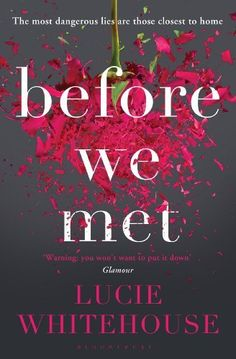 """Read """"Before We Met"""" by Lucie Whitehouse available from Rakuten Kobo. A Richard & Judy Summer Book Club pick A whirlwind romance. A perfect marriage. Book Club Books, Book Lists, Good Books, My Books, Richard And Judy Books, Book Club Questions, Ayurveda Books, Thing 1, Perfect Marriage"""