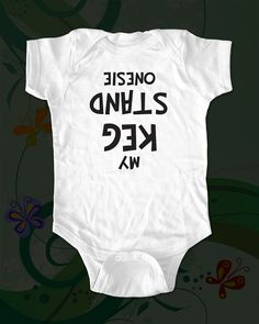 My Keg Stand Onesie Baby Onesie  funny saying by cuteandfunny, $15.00