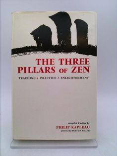 The Three Pillars of Zen: Teaching, Practice, Enlightenment