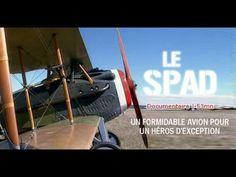 Le Spad, l'avion d'un héros d'exception - Documentaire. Le SPAD est le premier chasseur français qui par ses spécifications techniques et son mode de développement en étroite collaboration avec les militaires marquera l'histoire de l'aviation moderne. C'est à son bord que le capitaine George Guynemer remportera 53 victoires qui feront de lui l'un des meilleurs pilotes de chasse. Il n'avait que 23 ans quand il fut abattu au-dessus de la Belgique.
