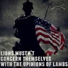 Be the lion today... be excellent in all you do.  Grunt Style!