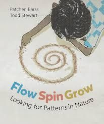 Flow, Spin, Grow: Looking for Patterns in Nature (Hardcover) World Maths Day, Picture Story Books, Trade Books, We Are All Connected, Scientific American, Inspiration For Kids, Patterns In Nature, Natural World, Spinning