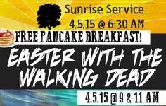 """""""Easter With The Walking Dead"""", Sunday, April 5th at Grace Walk Church. Easter Sunrise Service at 6:30am with a Free Pancake Breakfast. Then we will have our regularly scheduled services at 9am and 11am for Easter. 7840 W. Lower Buckeye Rd, Phx, 85043. http://www.GraceWalkChurch.org"""