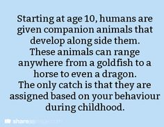 """Writing Prompts/""""Startimg at age humans are given companion animals that develop along side them. These animals can range anywhere from a goldfish to a horse to even a dragon. The only catch is that they are assigned based on your childhood behavior. Daily Writing Prompts, Book Prompts, Dialogue Prompts, Creative Writing Prompts, Story Prompts, Cool Writing, Writing Advice, Writing Help, Writing A Book"""