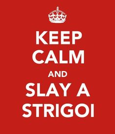 My version: Keep calm Dimitri will save you heh