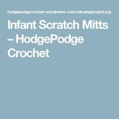 Infant Scratch Mitts – HodgePodge Crochet
