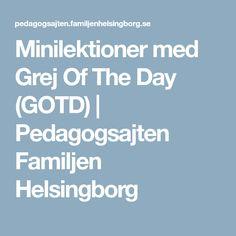 Minilektioner med Grej Of The Day (GOTD)   Pedagogsajten Familjen Helsingborg