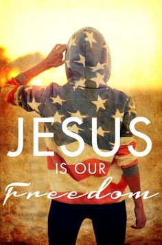 Jesus is our freedom!