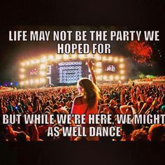 So true. I love all the shows I have gone to. They hold a very dear part to me. #edm