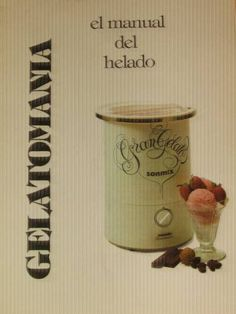 Gran Gelato Sonmix, Manual Del Helado, Gelatomania