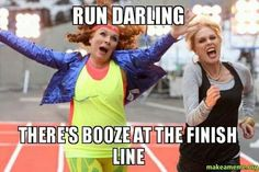 Run Darling there's booze at the finish line