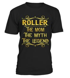 "# Roller - Mom .    Roller The Mom The Myth The Legend Job ShirtsSpecial Offer, not available anywhere else!Available in a variety of styles and colorsBuy yours now before it is too late! Secured payment via Visa / Mastercard / Amex / PayPal / iDeal How to place an order  Choose the model from the drop-down menu Click on ""Buy it now"" Choose the size and the quantity Add your delivery address and bank details And that's it!"