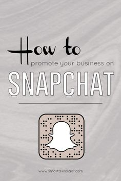 Using SnapChat for Social Media Marketing for your Business | How to use Snapchat to engage the audience + have FUN! | www.smalltalksocial.com